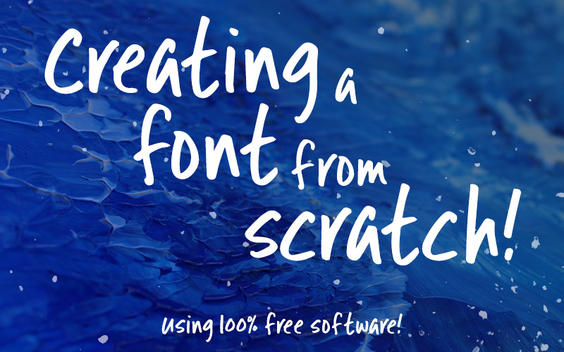 Font101 - creating a font from scratch