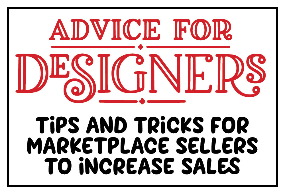 Advice for Designers: Tips and Tricks to Increase Marketplace Sales
