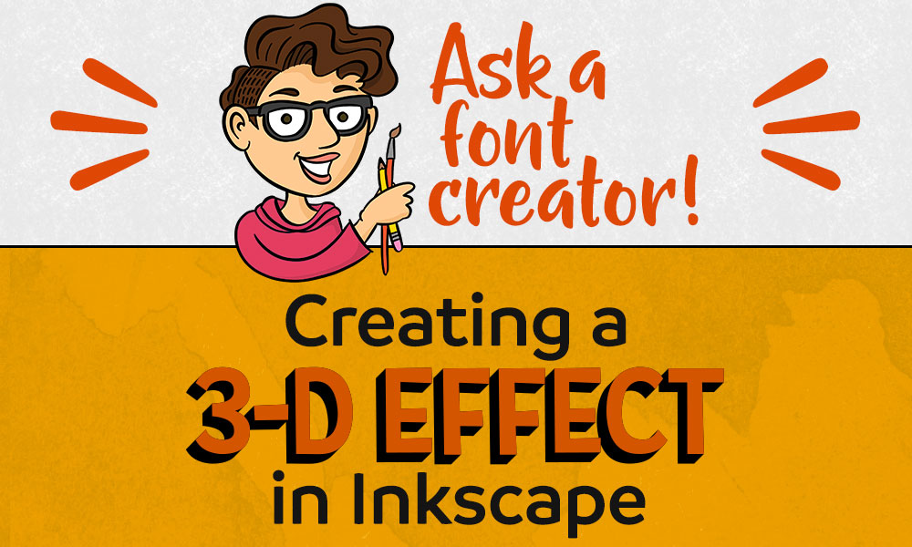 Ask a Font Creator: 3-D Effect in Inkscape