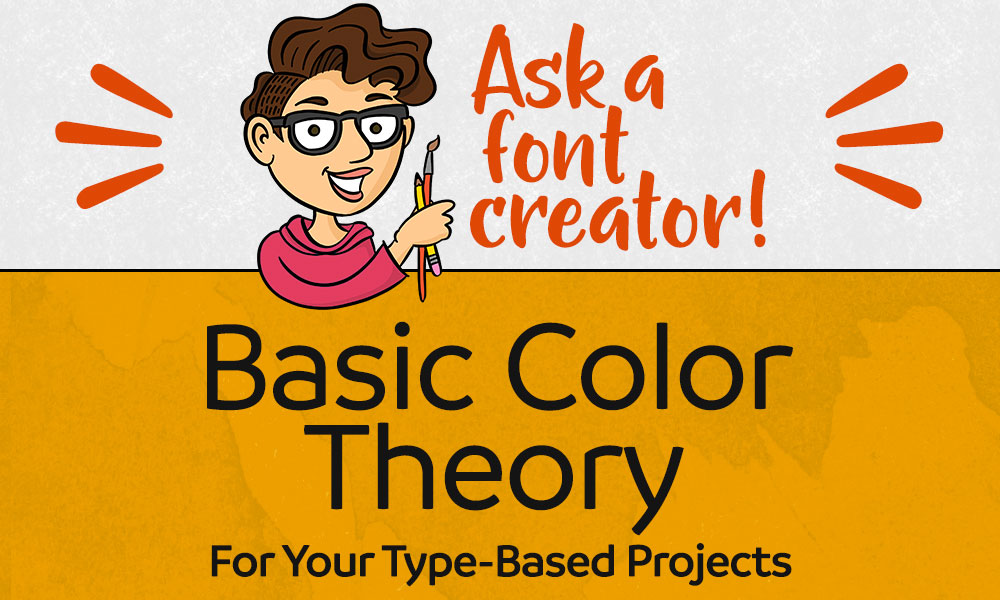 Ask a Font Creator: Basic Color Theory