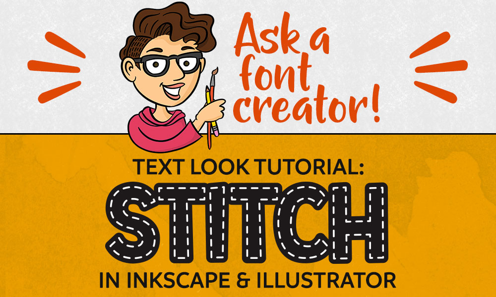 Ask a Font Creator: Stitch Text Effect in Inkscape and Illustrator