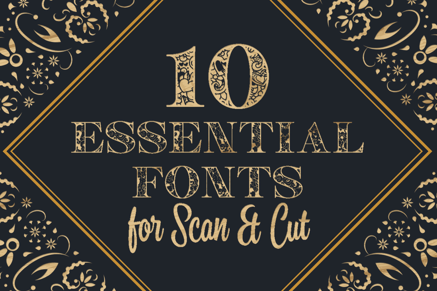 10 Essential Fonts for Scan N Cut