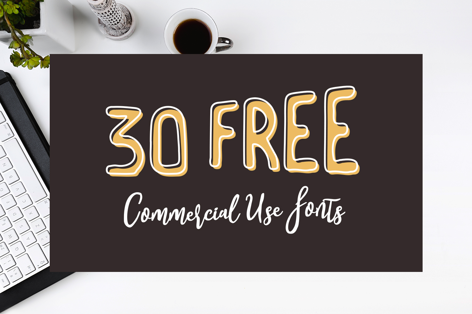 30 FREE Commercial Use Fonts
