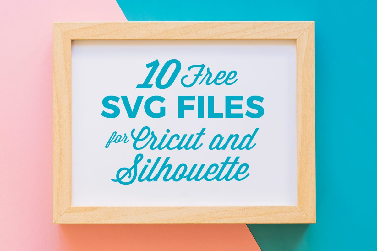 10 Free Svg Files For Cricut And Silhouette The Font Bundles Blog