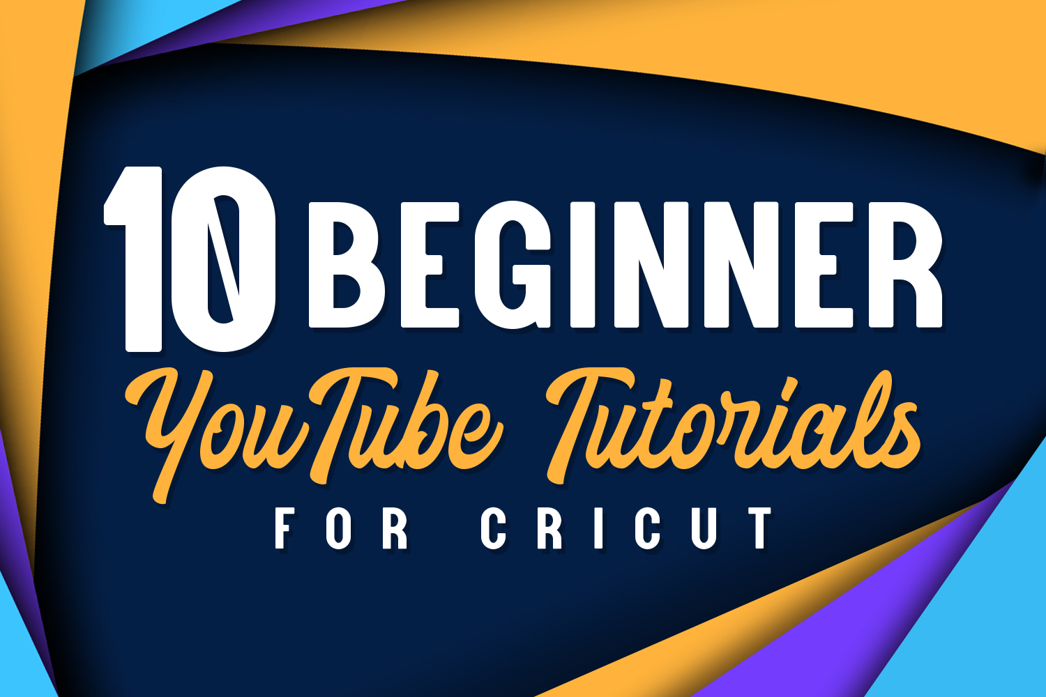 10 Beginner YouTube Tutorials for Cricut