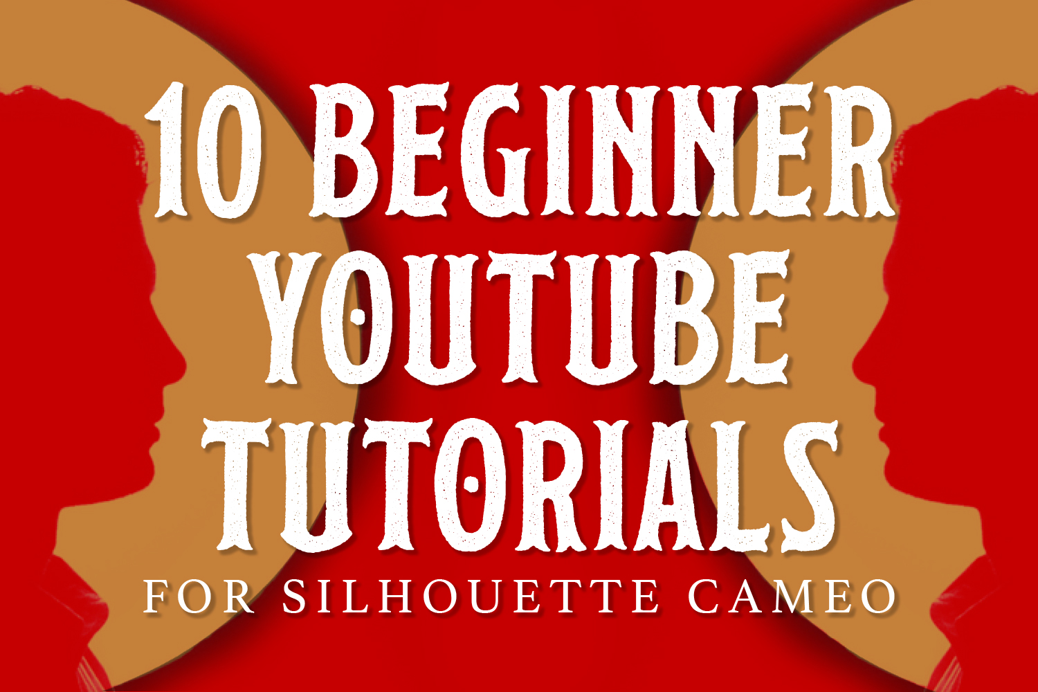 10 Beginner YouTube Tutorials for Silhouette Cameo