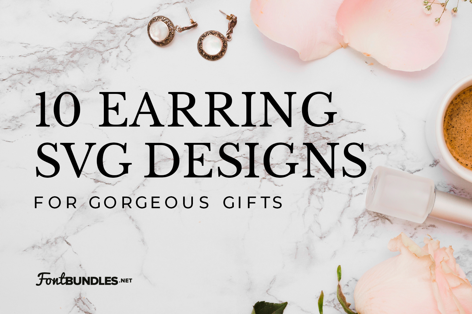 10 Earring SVG Designs for Gorgeous Gifts