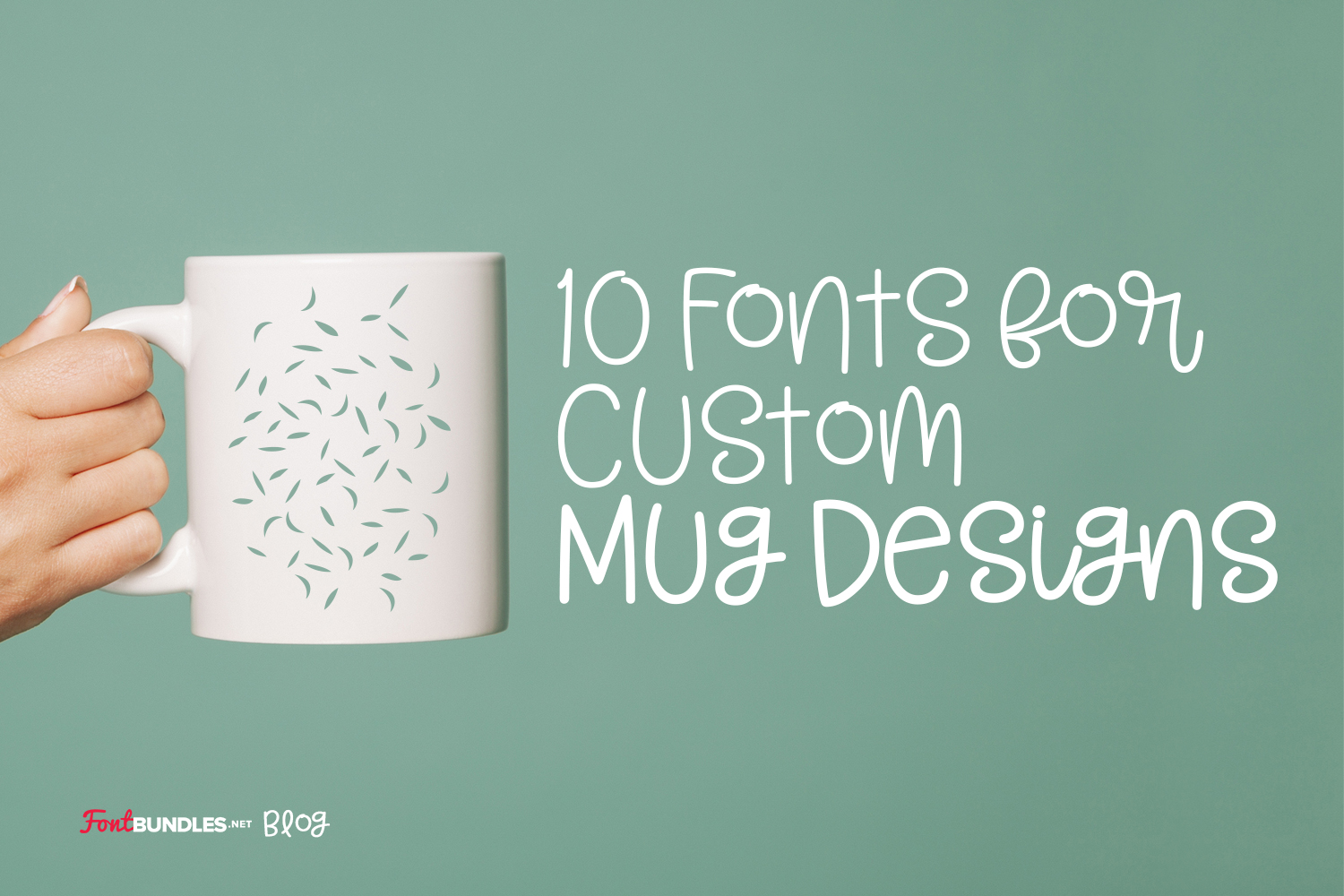 10 Fonts for Custom Mug Designs