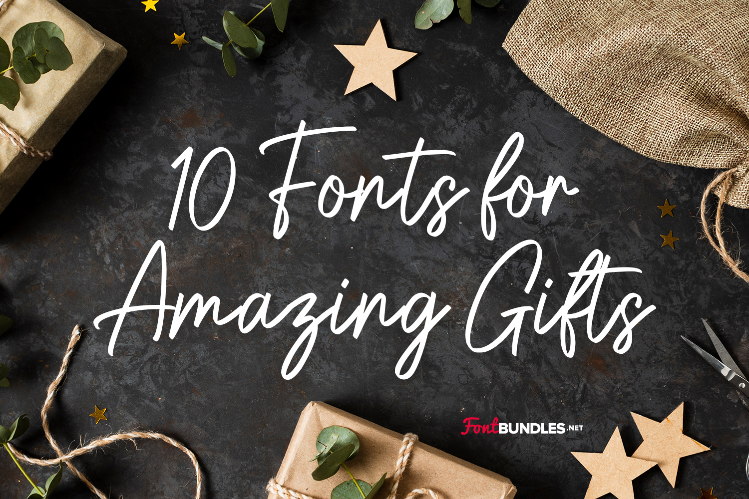 10 Fonts for Amazing Gifts