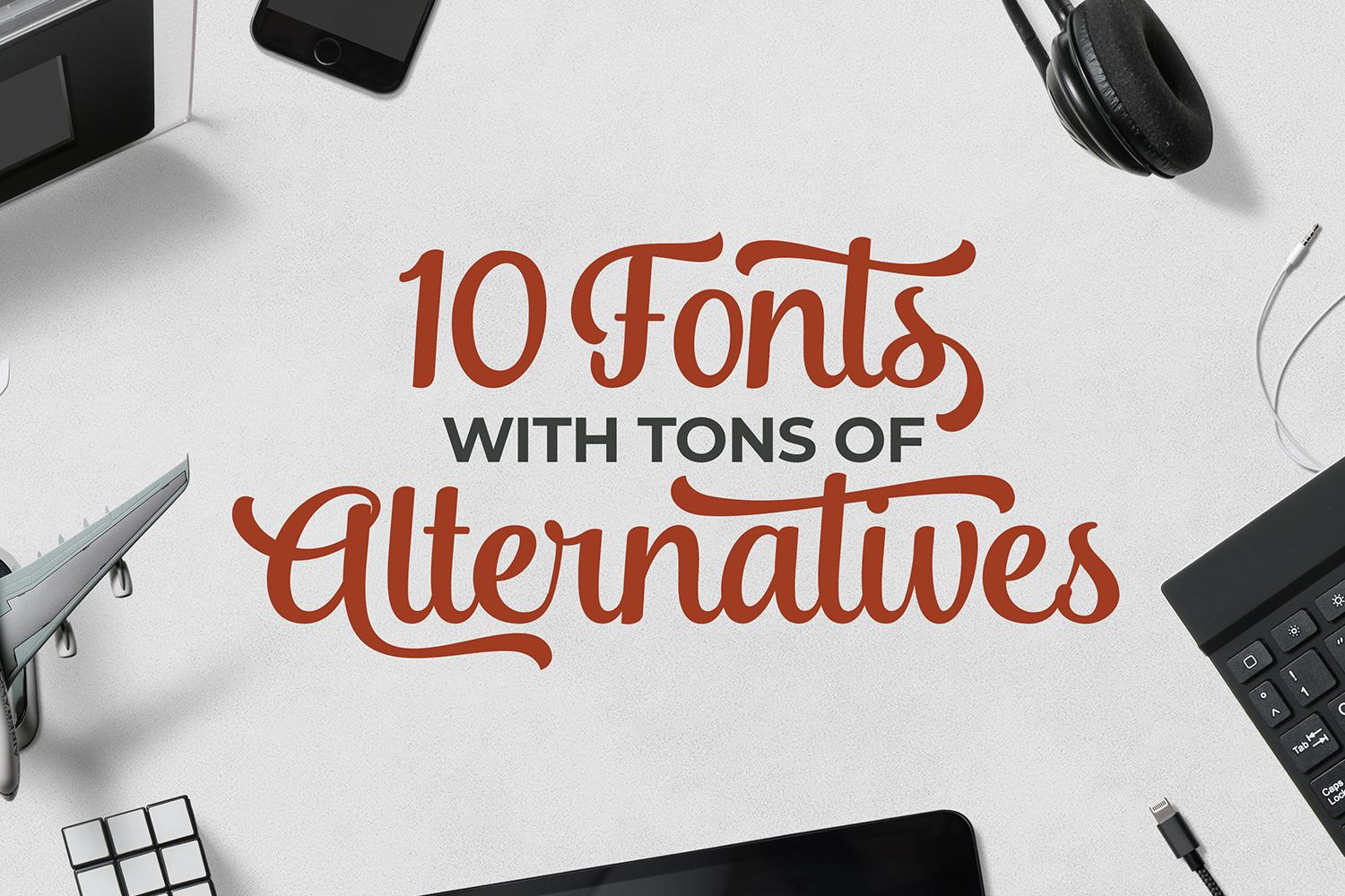 10 Fonts with Tons of Alternatives
