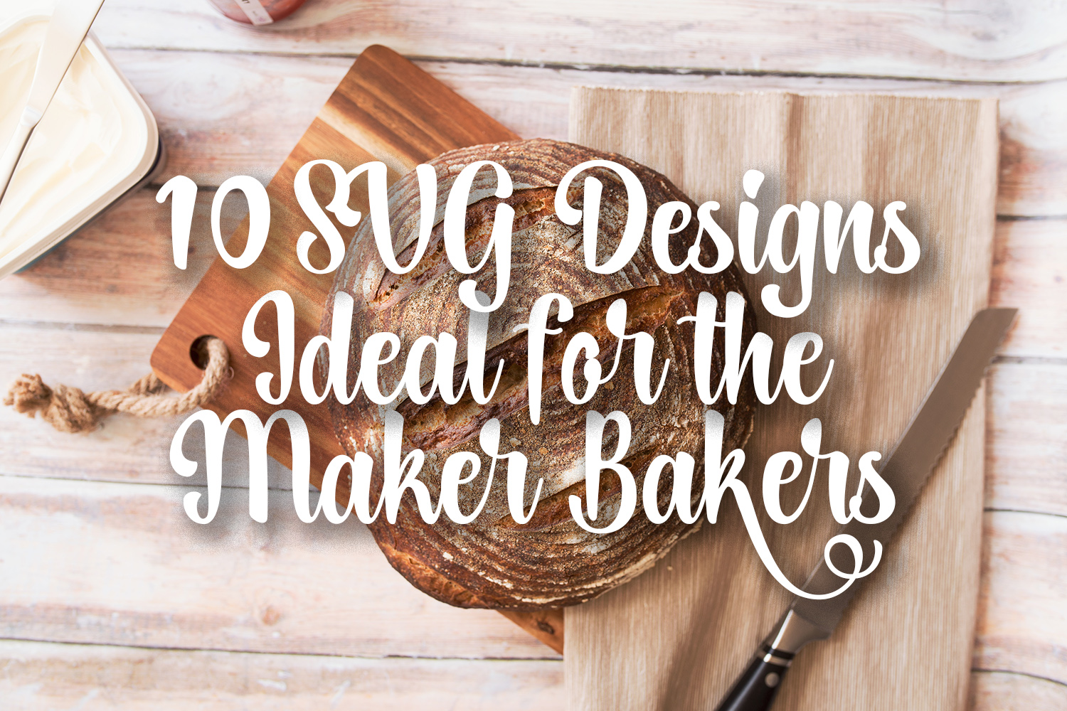 10 SVG Designs Ideal for the Maker Bakers