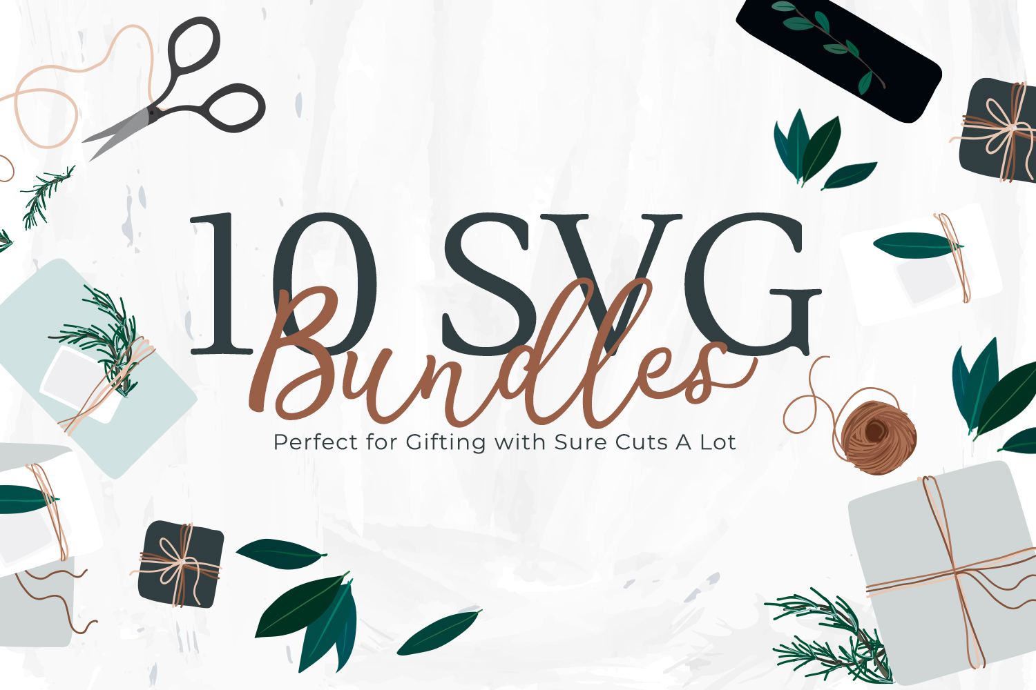10 SVG Bundles Perfect for Gifting with Sure Cuts A Lot (SCAL)