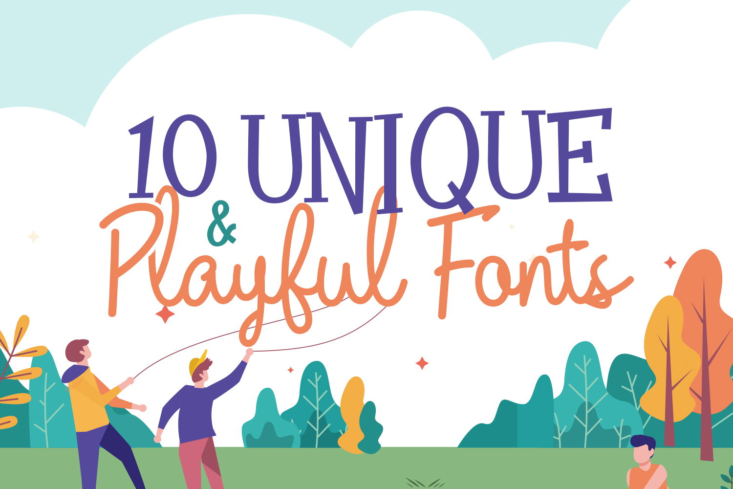 10 Unique and Playful Fonts
