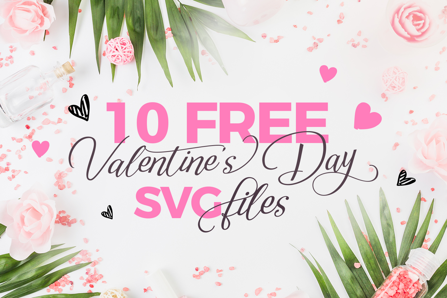 10 FREE Valentine's Day SVG files