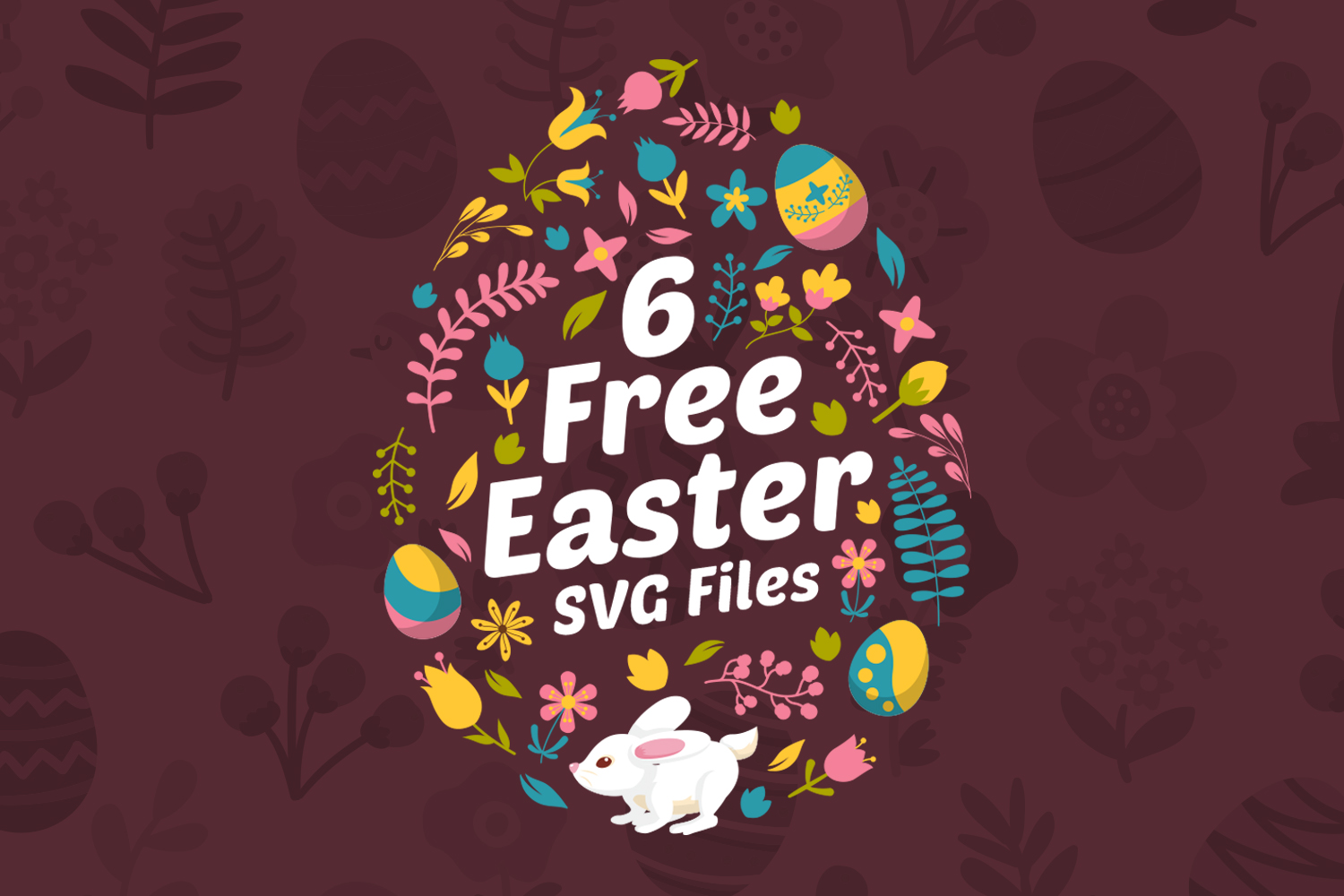 6 FREE Easter SVG Files