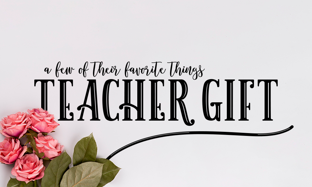 A Few of Their Favorite Things Teacher Gift