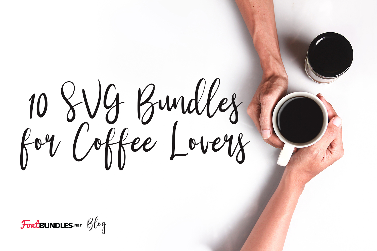 10 SVG Bundles for Coffee Lovers
