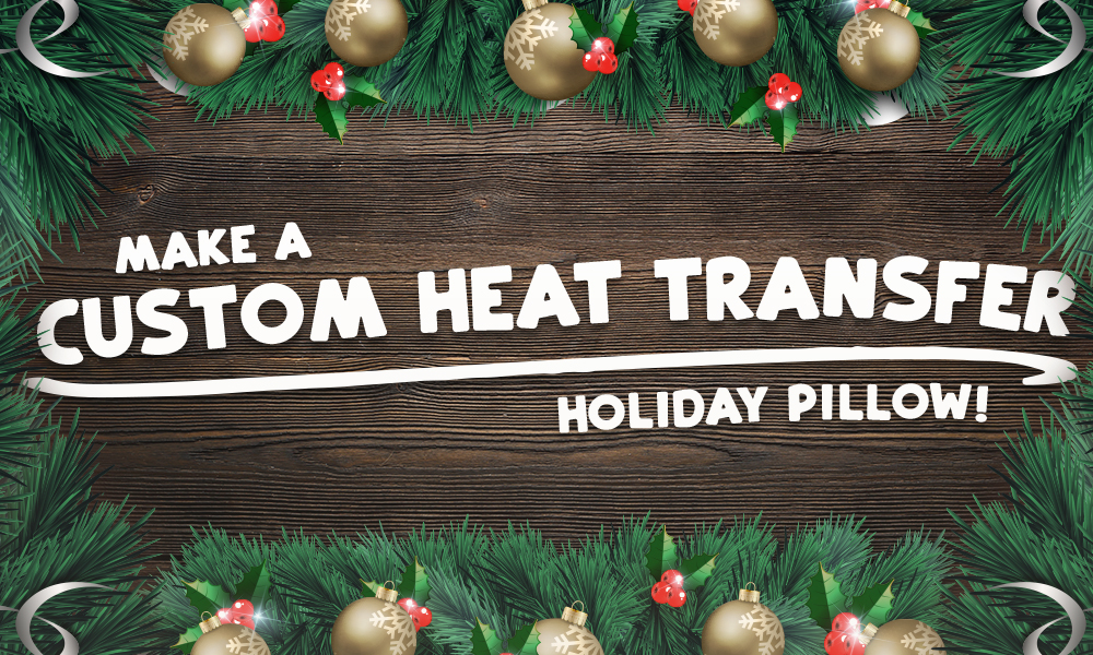 Make a Custom Heat Transfer Holiday Pillow