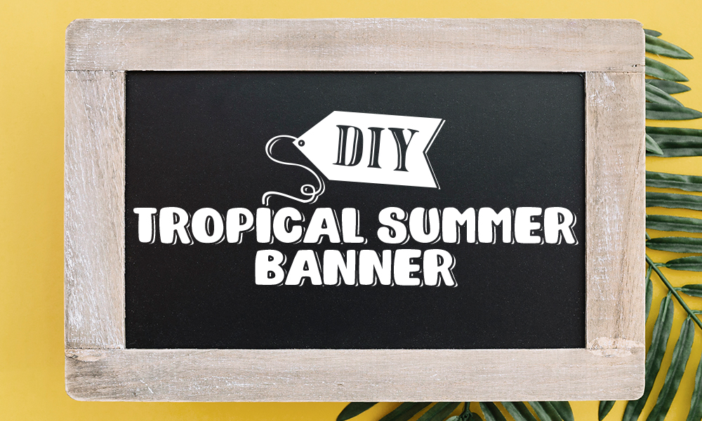 DIY Tropical Summer Banner