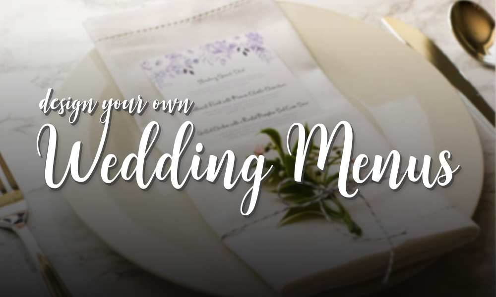 Design Your Own Wedding Menus