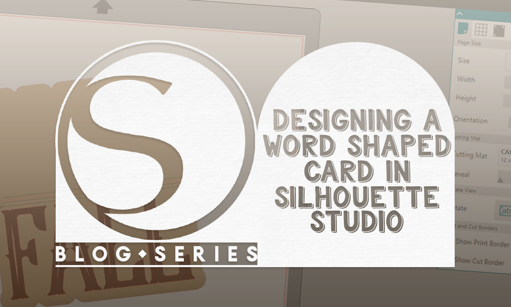 How to Design a Word Shaped Card in Silhouette Studio