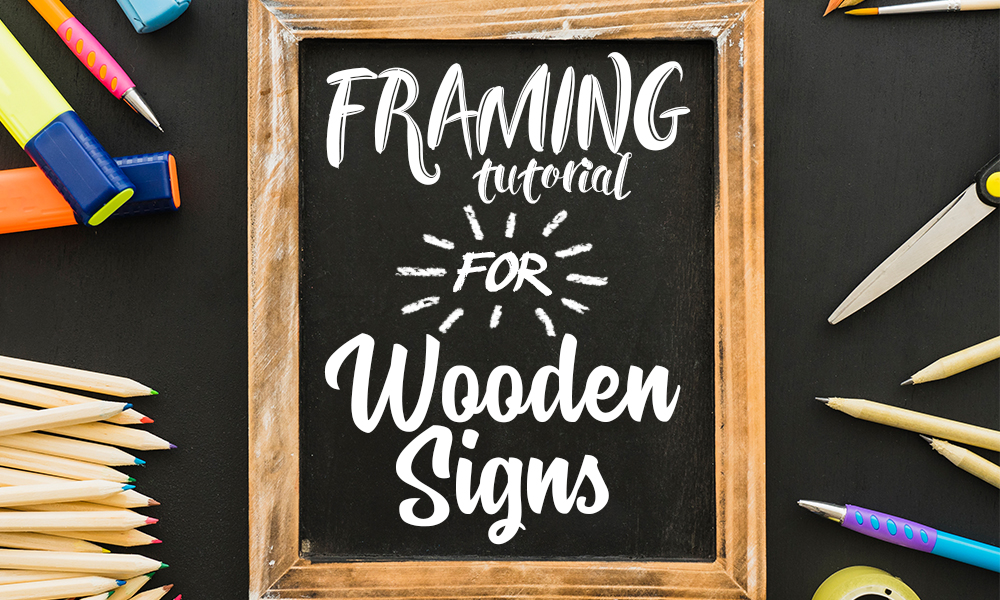 Framing Tutorial for Wooden Signs
