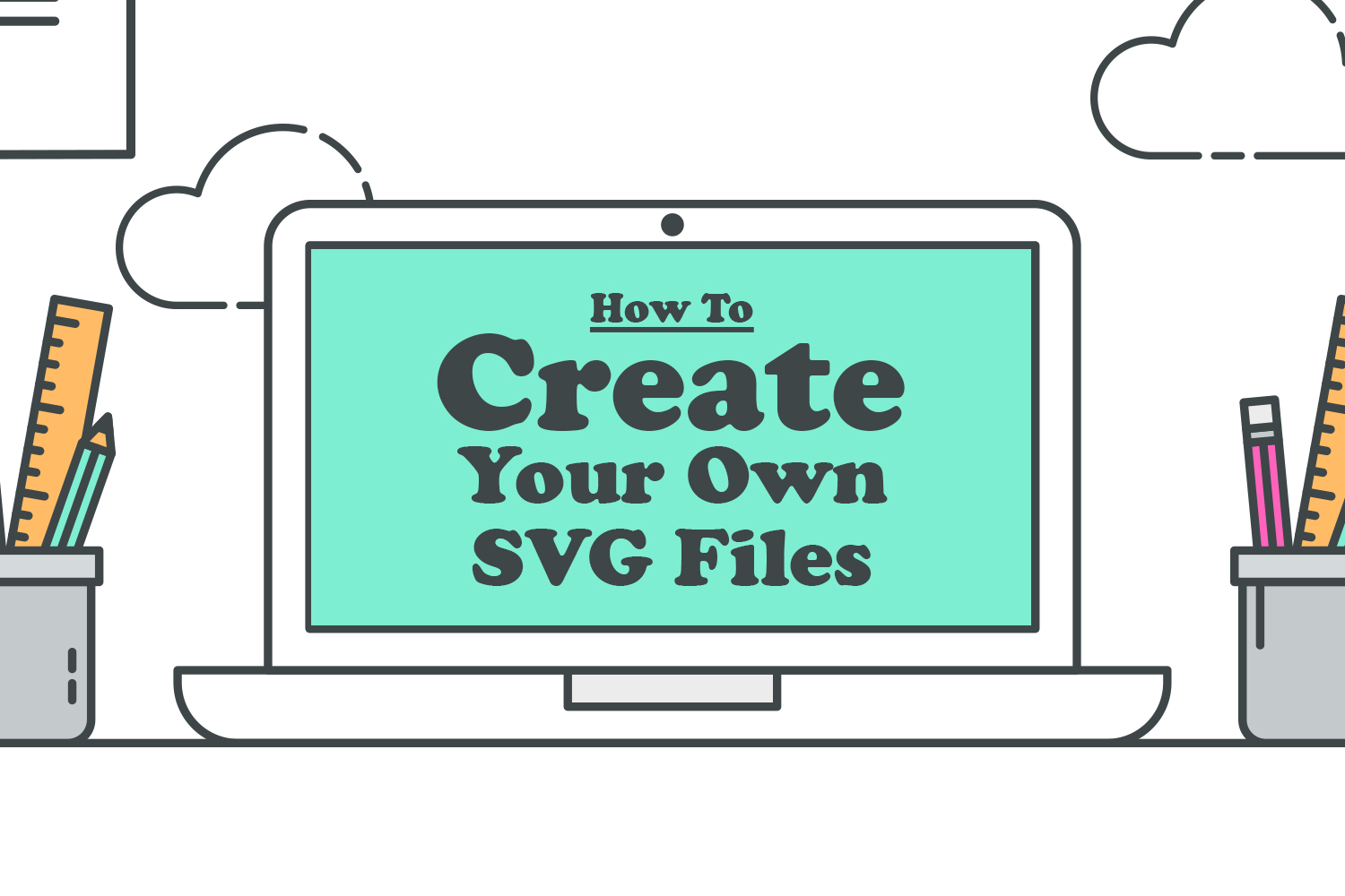 How To Create Your Own SVG Files
