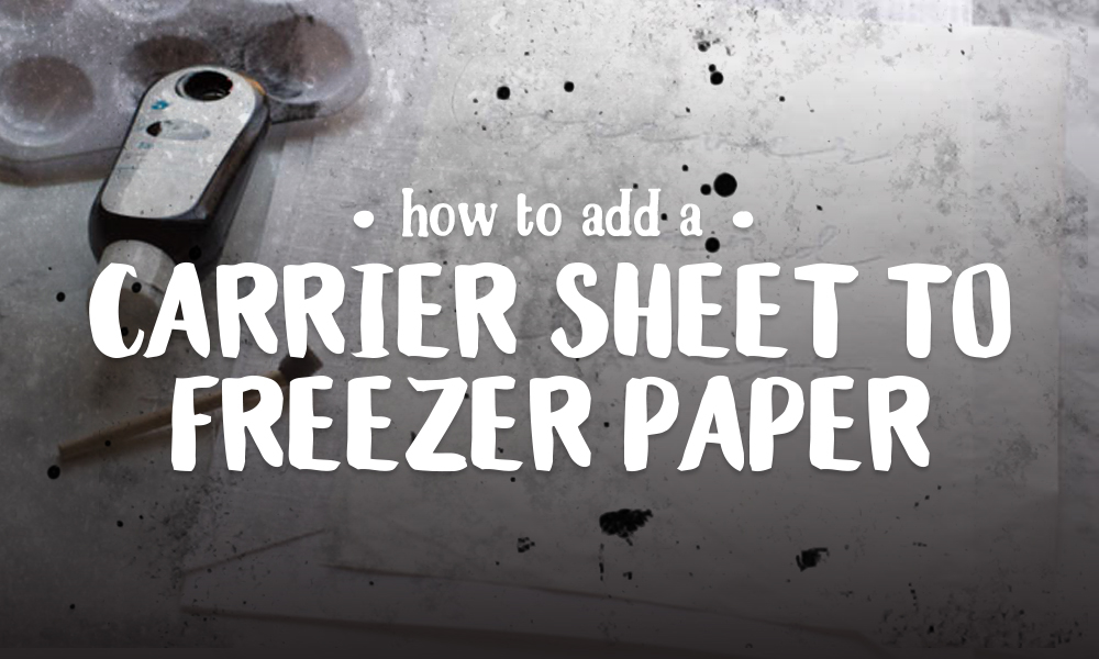 How to Add a Carrier Sheet to Freezer Paper