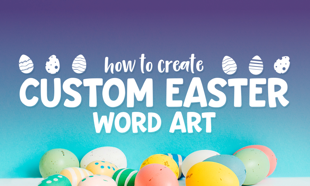 How to Create Custom Easter Word Art