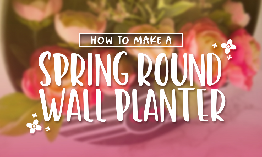 How to Make a Spring Round Wall Planter