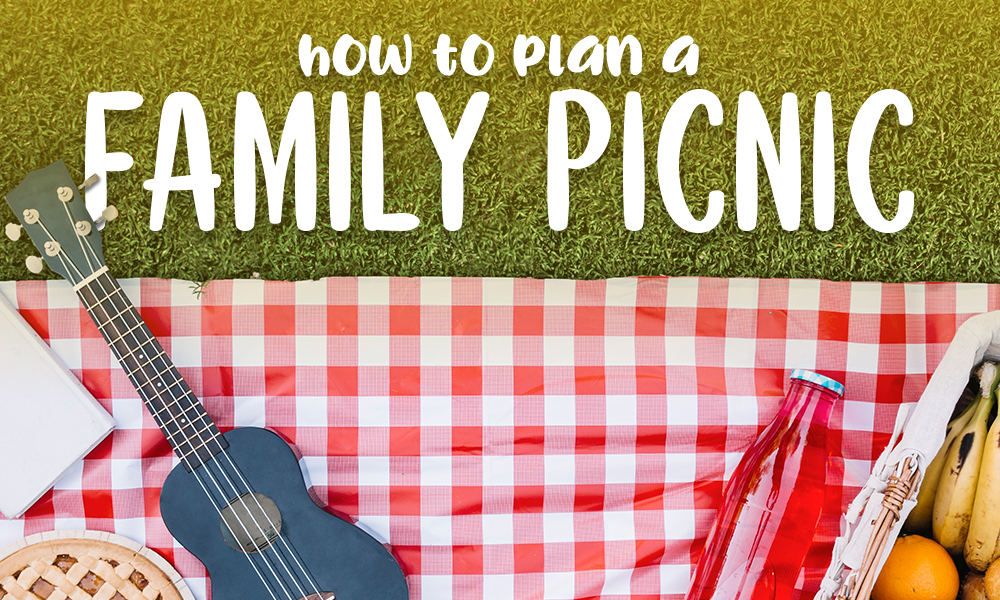 How to Plan a Family Picnic