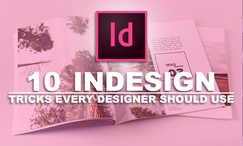 10 InDesign Tricks Every Designer Should Use