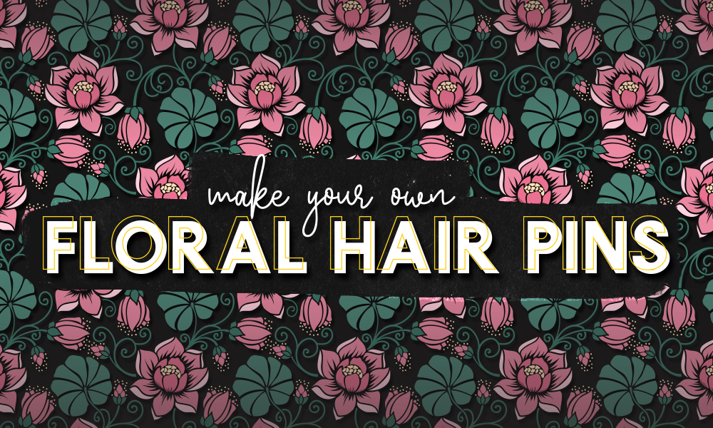 Make Your Own Floral Hair Pins