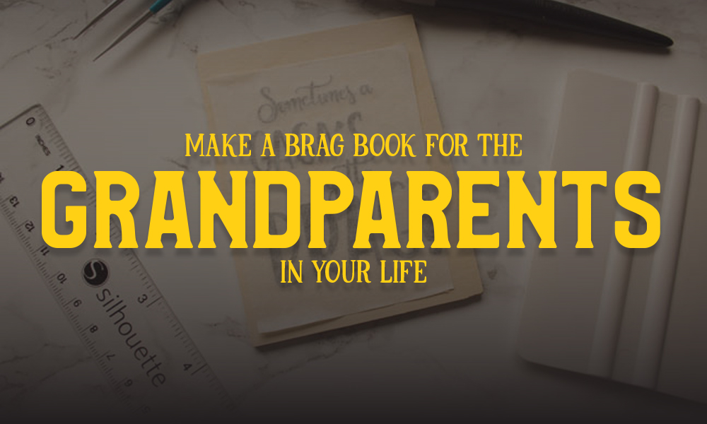 Make a Brag Book for the Grandparent's in Your Life