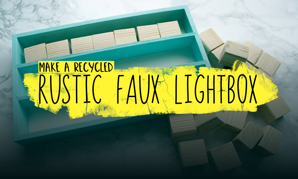 Make a Recycled Rustic Faux Lightbox
