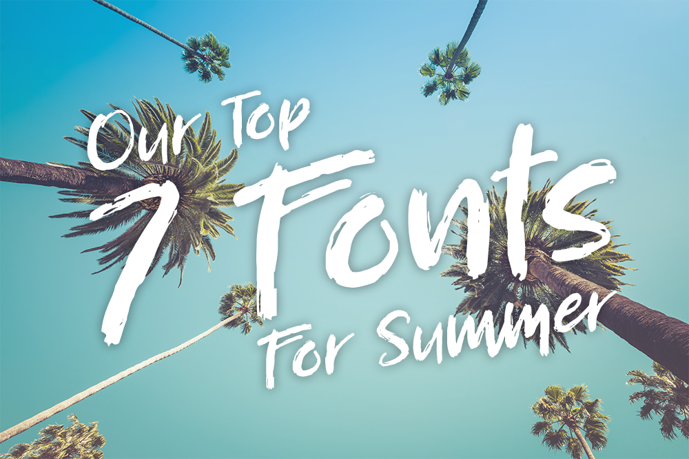Top 7 Fonts for Summer