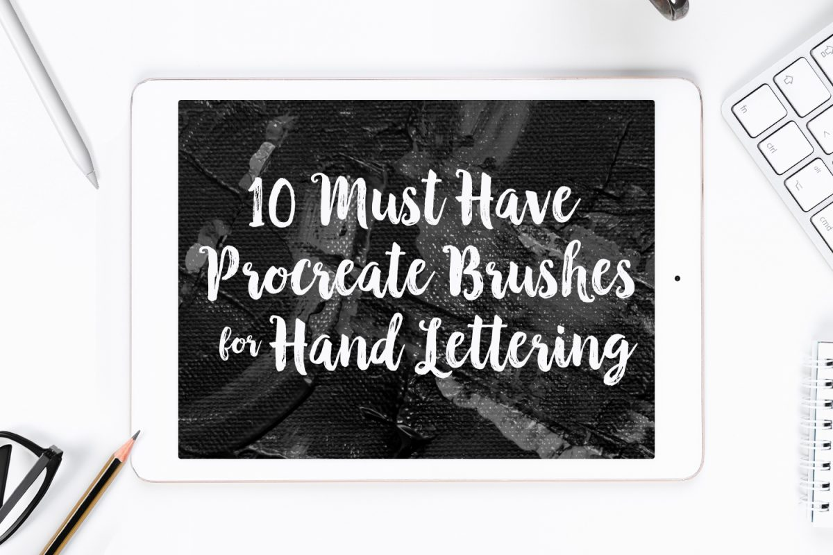 10 Must Have Procreate Brushes for Hand Lettering   The Font Bundles