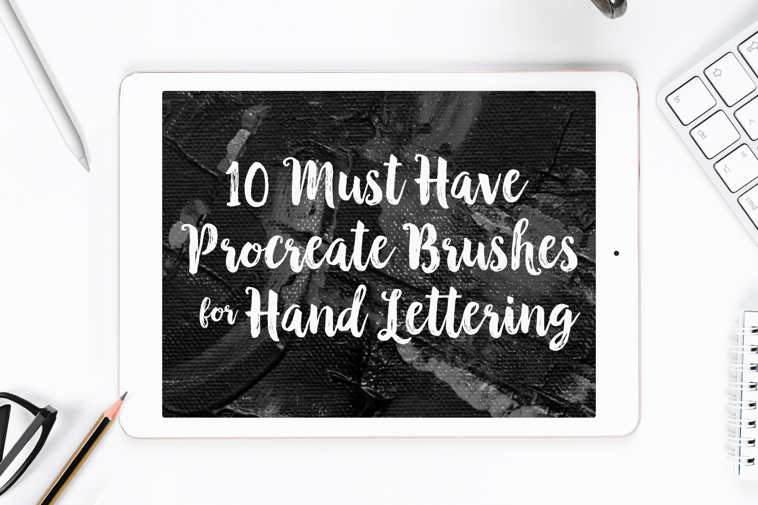 10 Must Have Procreate Brushes for Hand Lettering
