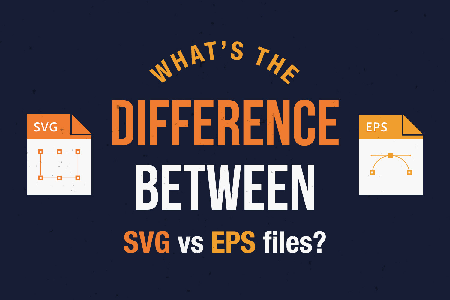 What's the difference between SVG vs EPS files?