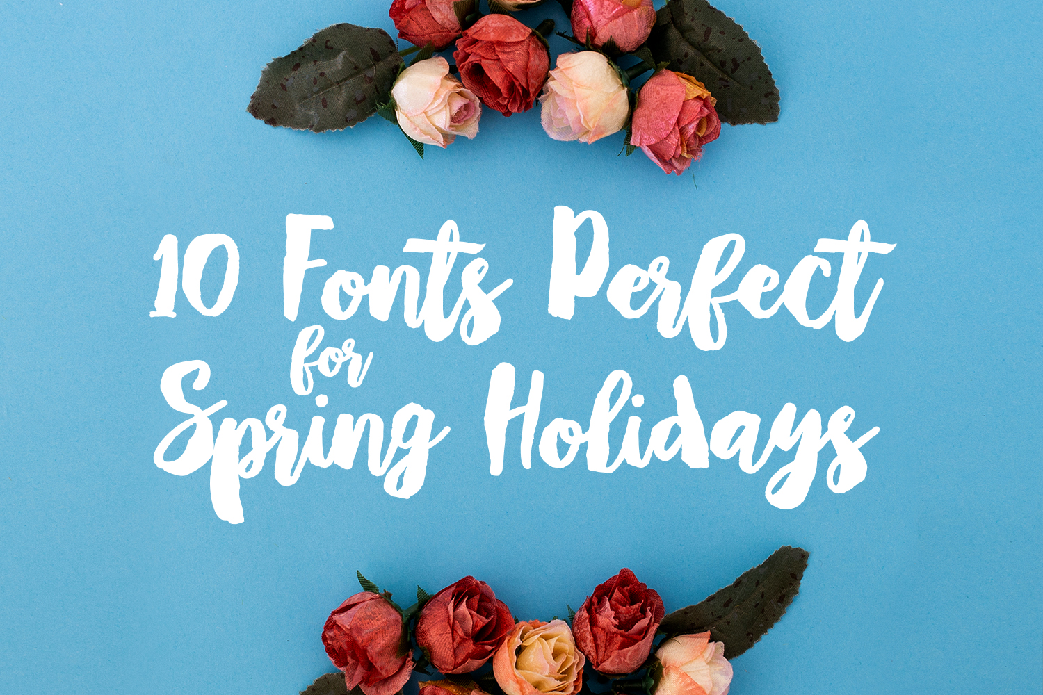 10 Fonts perfect for Spring Holidays