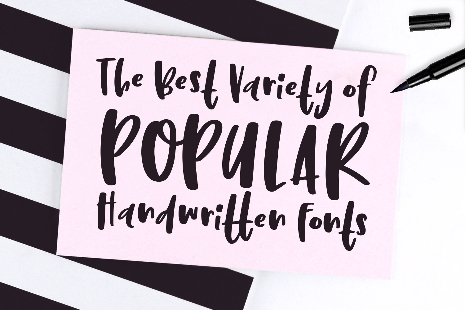 The Best Variety of Popular Handwritten Fonts