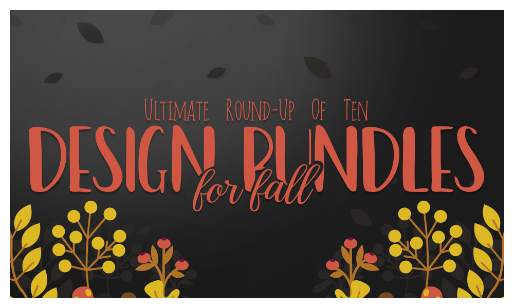 The Ultimate Round-Up of 10 Design Bundles for Fall