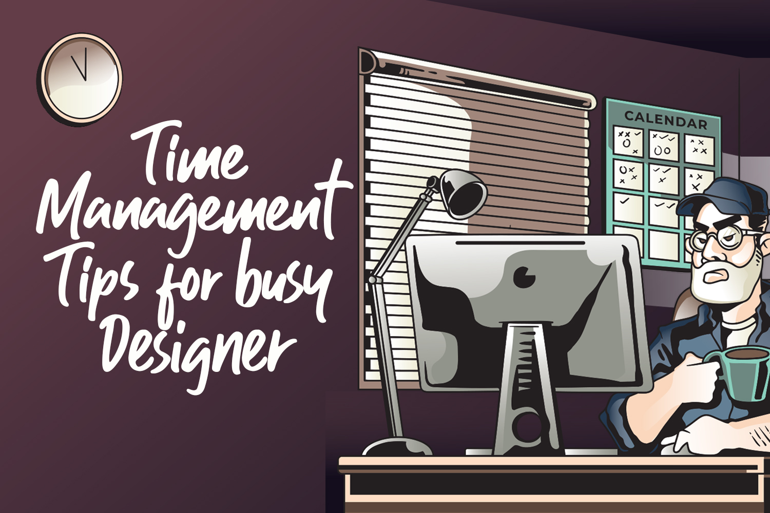 Time Management Tips for Busy Designers