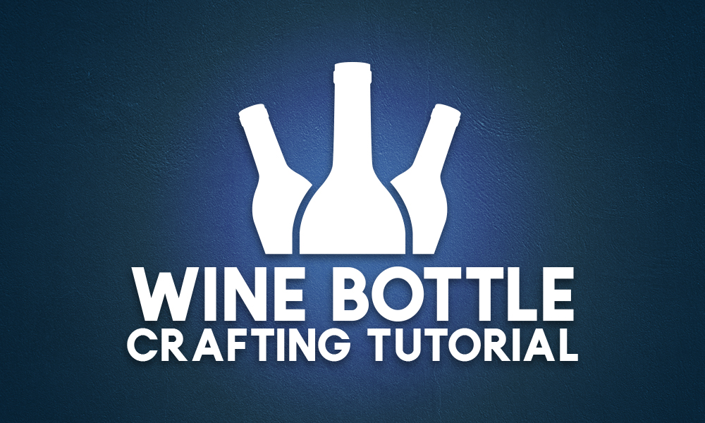 Wine Bottle Crafting Tutorial