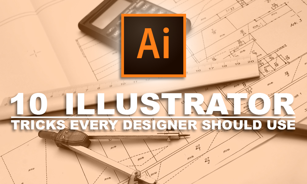 10 Illustrator Tricks Every Designer Should Use