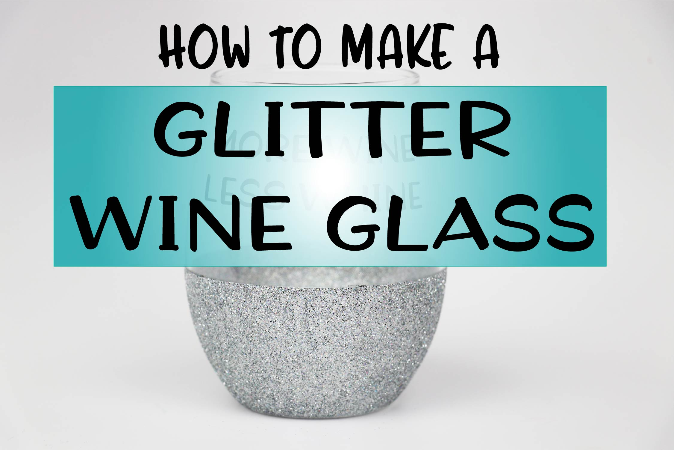 How to make a Glittered Wine Glass
