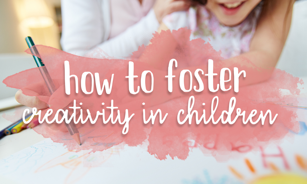 How to Foster Creativity in Children