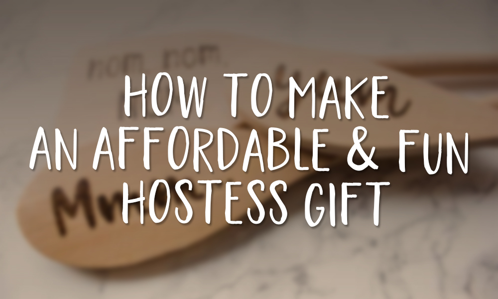 How to Make an Affordable and Fun Hostess Gift