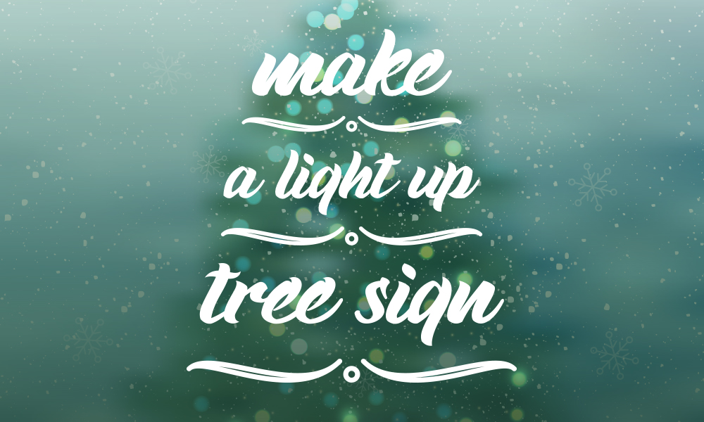 Make a light up tree sign