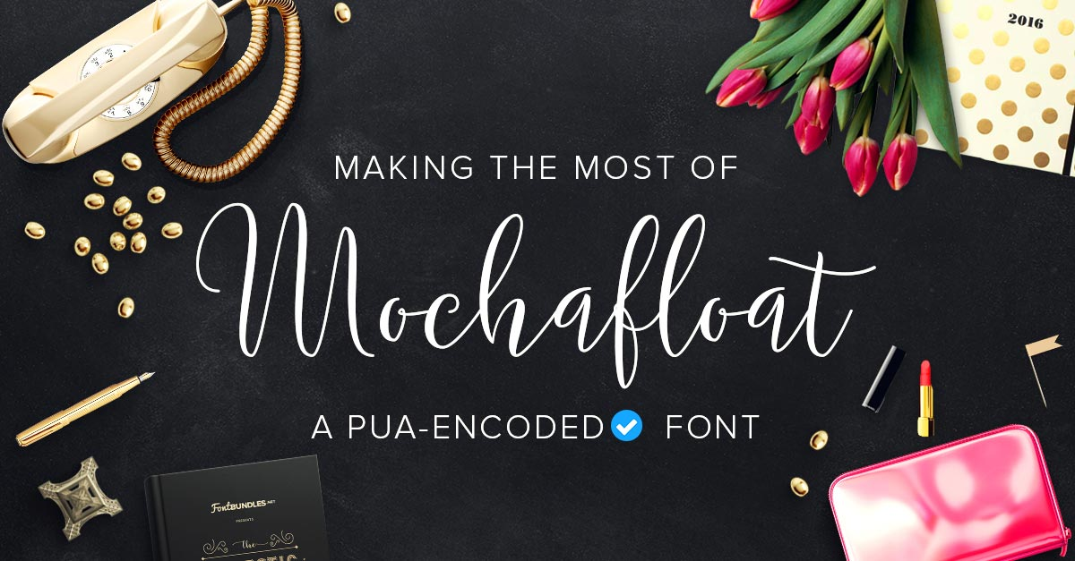 Making the Most of Mochafloat, a PUA-encoded Font
